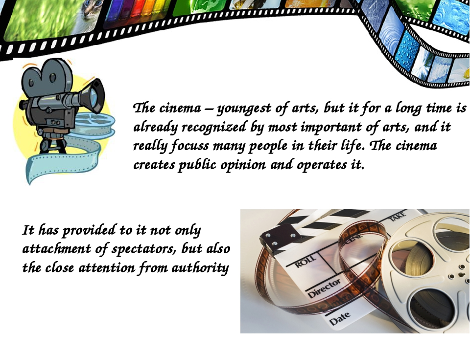 The cinema – youngest of arts, but it for a long time is already recognized b...