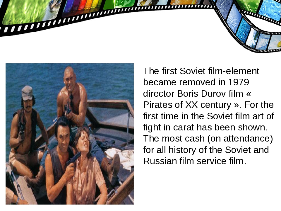 The first Soviet film-element became removed in 1979 director Boris Durov fil...
