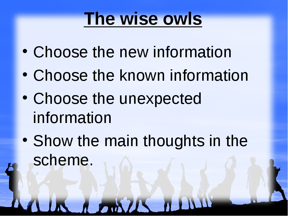 The wise owls Choose the new information Choose the known information Choose...
