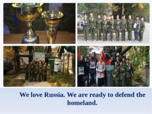 We love Russia. We are ready to defend the homeland.