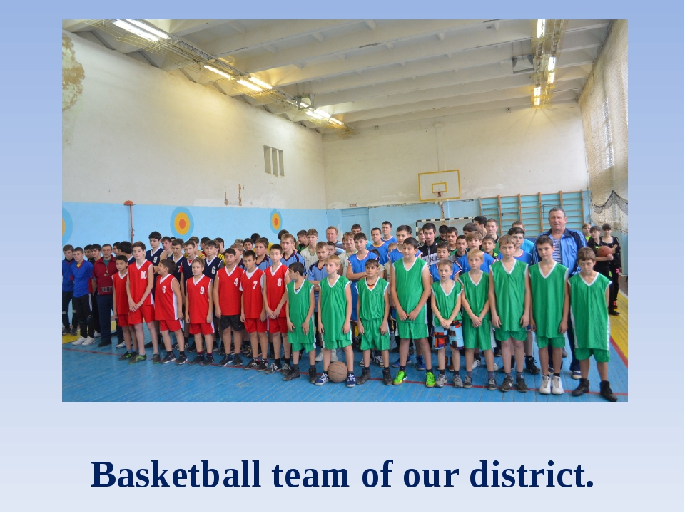 Basketball team of our district.