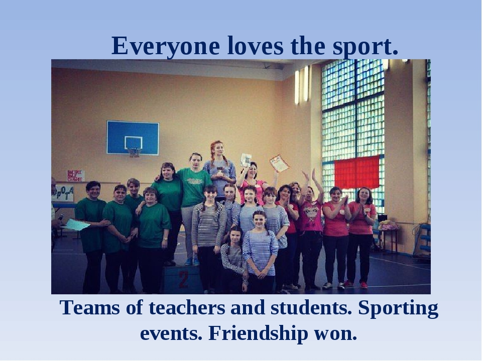Teams of teachers and students. Sporting events. Friendship won. Everyone lov...