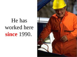 He has worked here since 1990.
