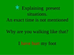 Explaining present situations. An exact time is not mentioned Why are you wa