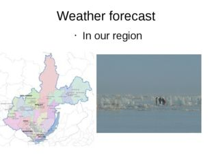 Weather forecast In our region