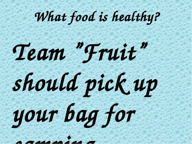 """What food is healthy? Team """"Fruit"""" should pick up your bag for camping Team """"..."""
