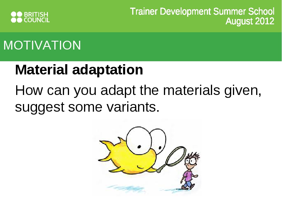 Material adaptation How can you adapt the materials given, suggest some varia...