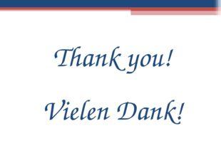 Thank you! Vielen Dank!
