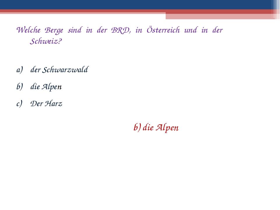 Welche Berge sind in der BRD, in Österreich und in der Schweiz? der Schwarzwa...