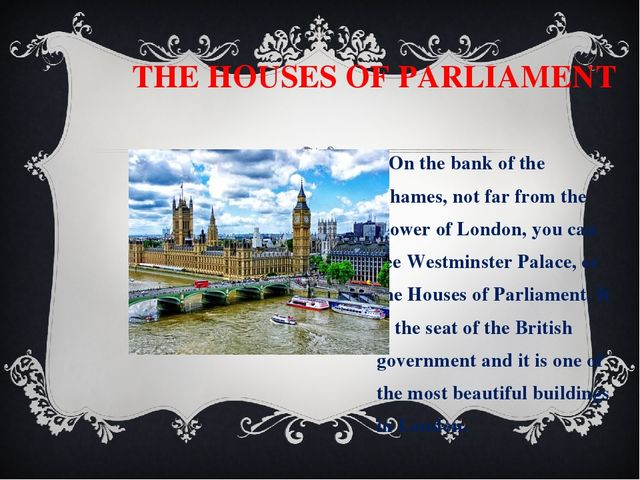 THE HOUSES OF PARLIAMENT On the bank of the Thames, not far from the Tower o...