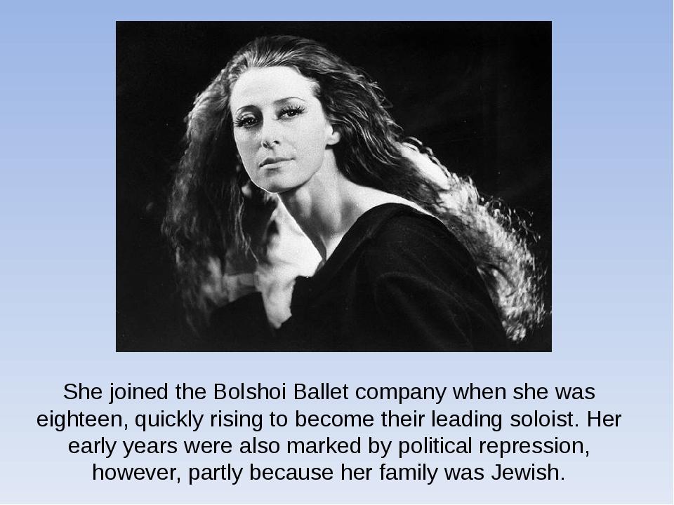 She joined theBolshoi Balletcompany when she was eighteen, quickly rising t...
