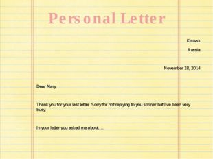 Personal Letter Kirovsk Russia November 18, 2014 Dear Mary, Thank you for you
