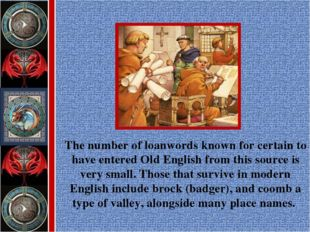 The number of loanwords known for certain to have entered Old English from th