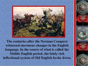 The centuries after the Norman Conquest witnessed enormous changes in the Eng
