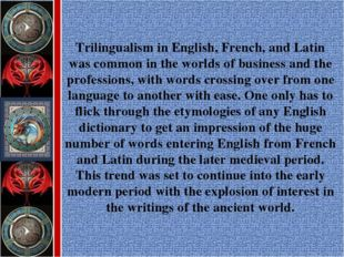 Trilingualism in English, French, and Latin was common in the worlds of busin