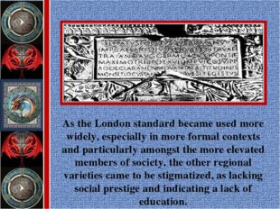 As the London standard became used more widely, especially in more formal con