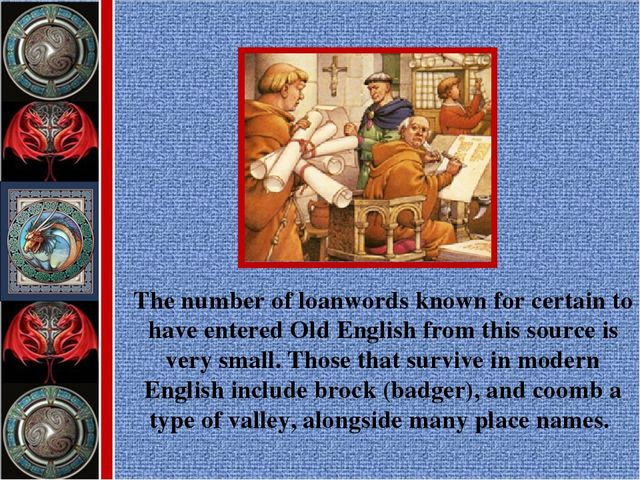 The number of loanwords known for certain to have entered Old English from th...