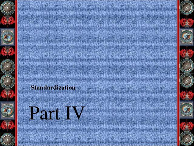 Part IV Standardization