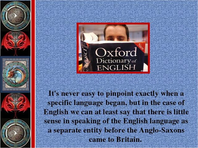 It's never easy to pinpoint exactly when a specific language began, but in th...
