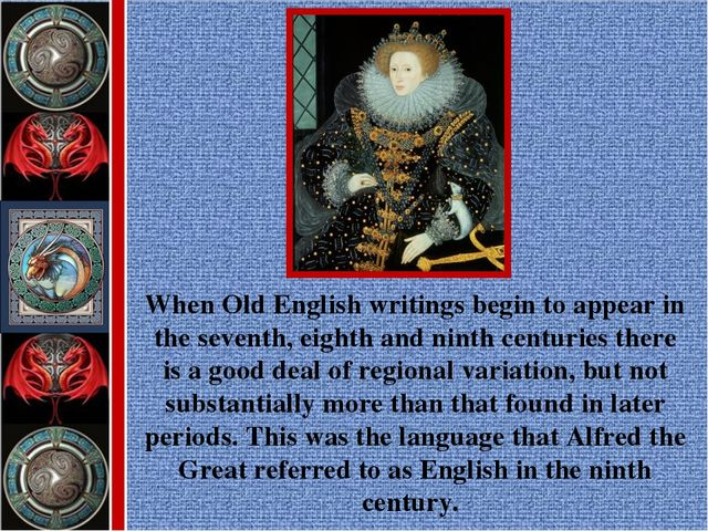 When Old English writings begin to appear in the seventh, eighth and ninth ce...