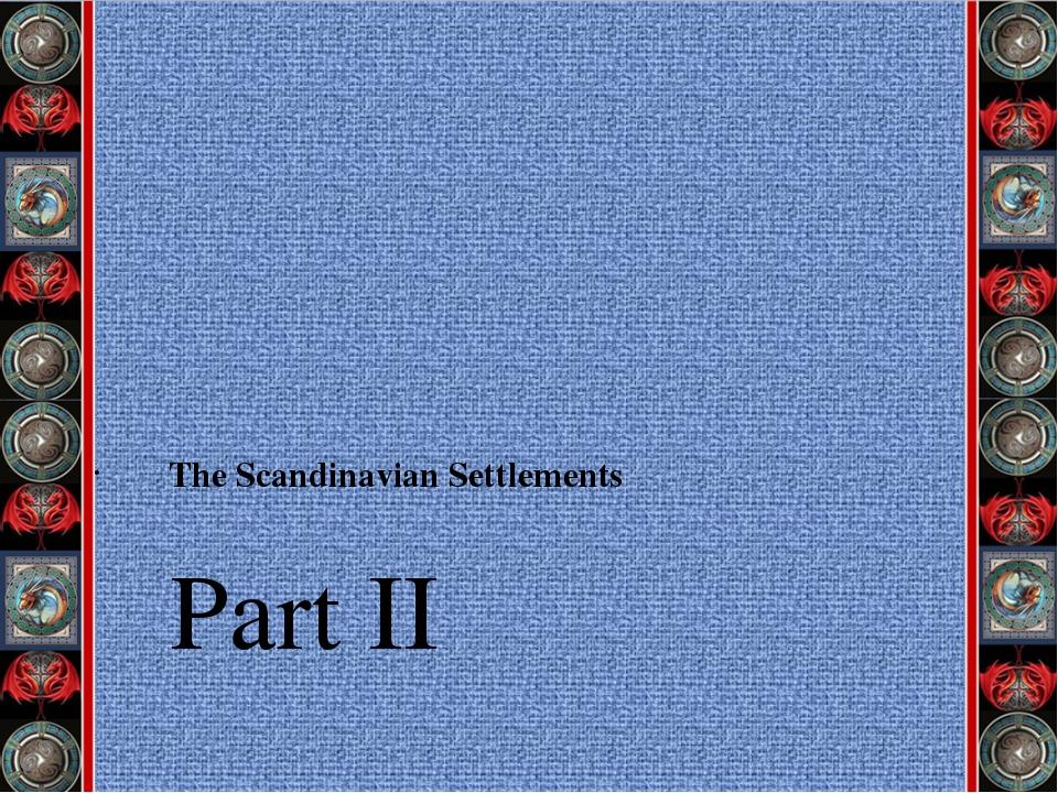 Part II The Scandinavian Settlements