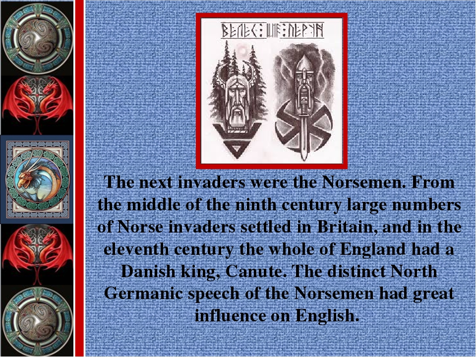 The next invaders were the Norsemen. From the middle of the ninth century lar...
