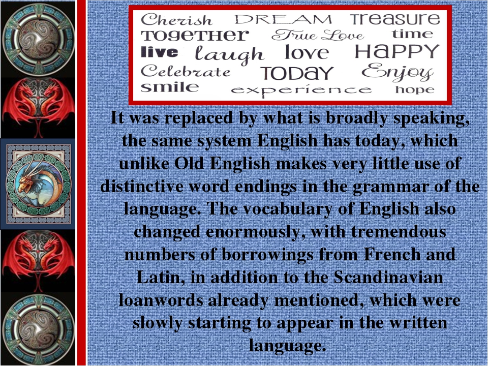 It was replaced by what is broadly speaking, the same system English has toda...