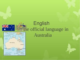English is the official language in Australia