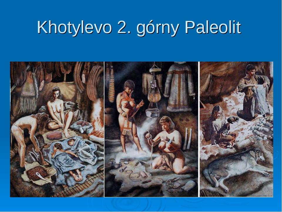 Khotylevo 2. górny Paleolit