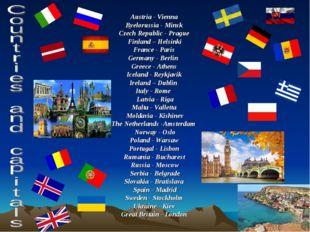 Austria - Vienna Byelorussia - Minsk Czech Republic - Prague Finland – Helsin