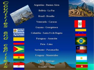 Argentina - Buenos Aires Bolivia - La Paz Brazil - Brasilia Venezuela - Carac