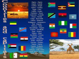 Algeria – Algeria Angola – Luanda Gambia – Banjul Guinea – Conakry Egypt – Ca