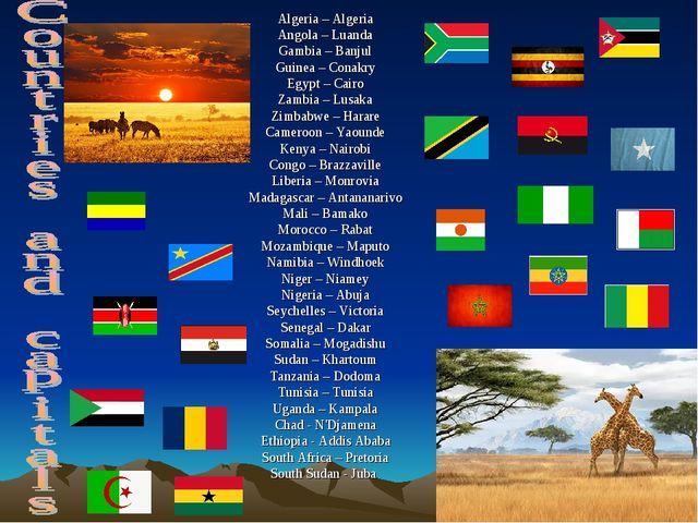 Algeria – Algeria Angola – Luanda Gambia – Banjul Guinea – Conakry Egypt – Ca...