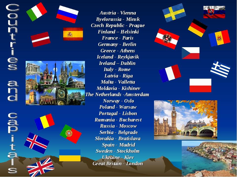 Austria - Vienna Byelorussia - Minsk Czech Republic - Prague Finland – Helsin...