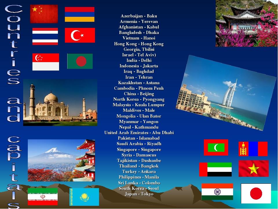 Azerbaijan - Baku Armenia - Yerevan Afghanistan - Kabul Bangladesh - Dhaka Vi...