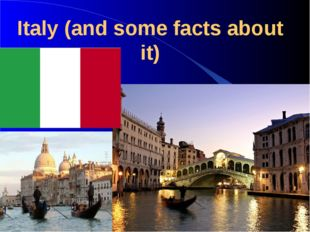 Italy (and some facts about it)