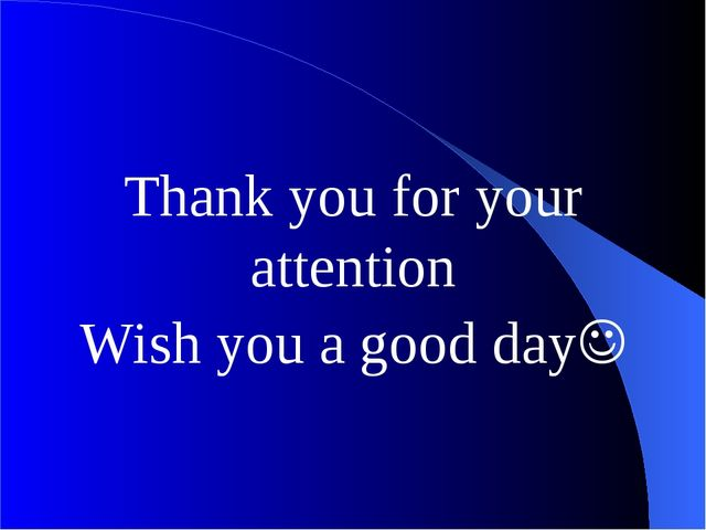 Thank you for your attention Wish you a good day