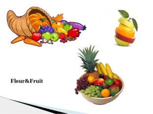 Flour&Fruit