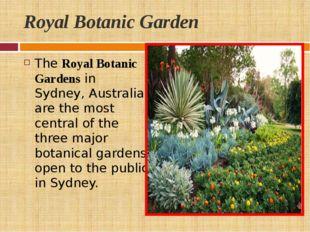 Royal Botanic Garden TheRoyal Botanic Gardensin Sydney, Australia, are the