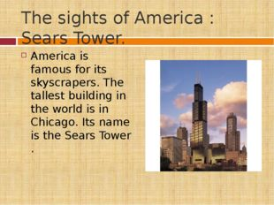 The sights of America : Sears Tower. America is famous for its skyscrapers. T