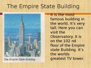 The Empire State Building It is the most famous building in the world. It's v