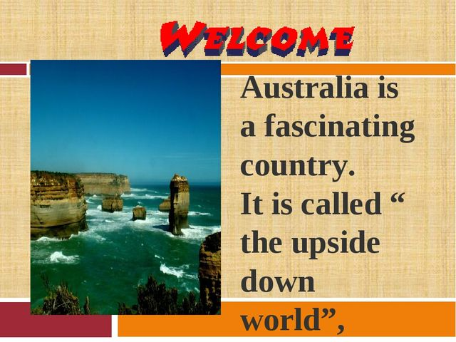 """Australia is a fascinating country. It is called """" the upside down world"""", b..."""