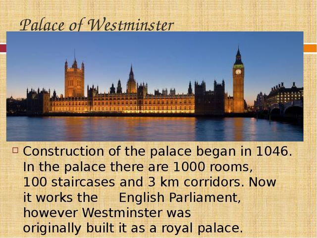 Palace of Westminster Construction of the palacebegan in1046. In the palace...
