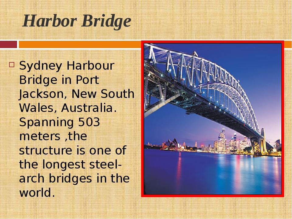 Harbor Bridge Sydney Harbour Bridge in Port Jackson, New South Wales, Austral...