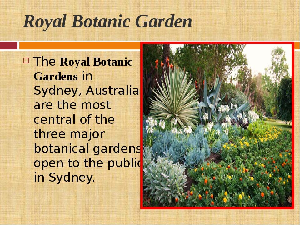 Royal Botanic Garden TheRoyal Botanic Gardensin Sydney, Australia, are the...