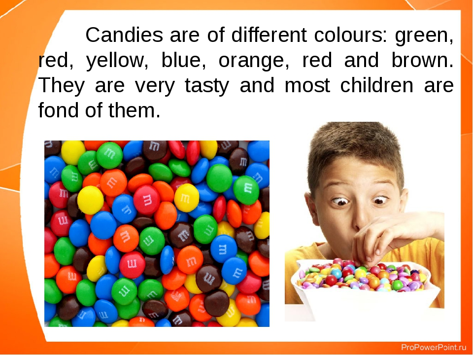 Candies are of different colours: green, red, yellow, blue, orange, red and...