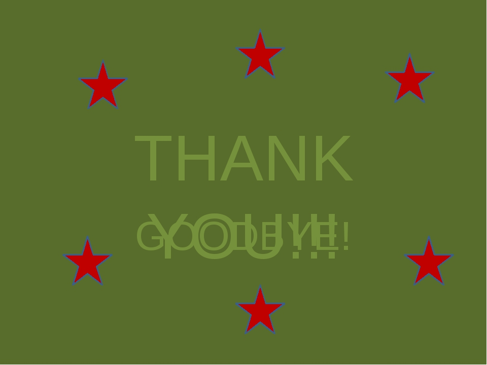 THANK YOU!!! GOODBYE!