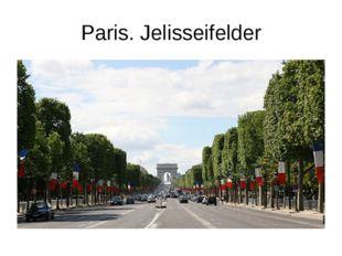 Paris. Jelisseifelder