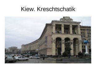 Kiew. Kreschtschatik