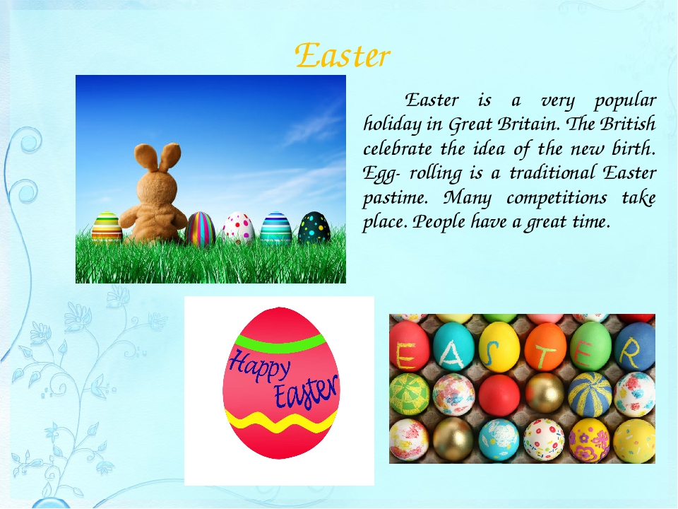 Easter 		Easter is a very popular holiday in Great Britain. The British celeb...